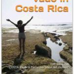 Mollo tutto e vado in COSTA RICA storie di italiani